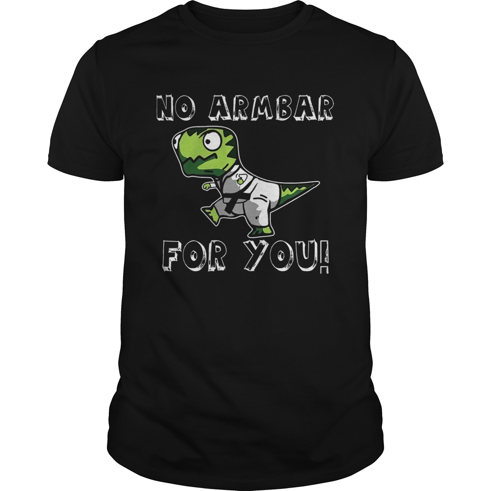 Trex No Armbar For You  Unisex