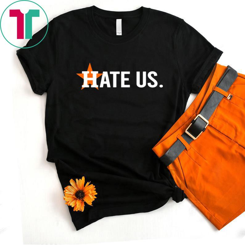 Houston Astros Fan Hate Us T-Shirt