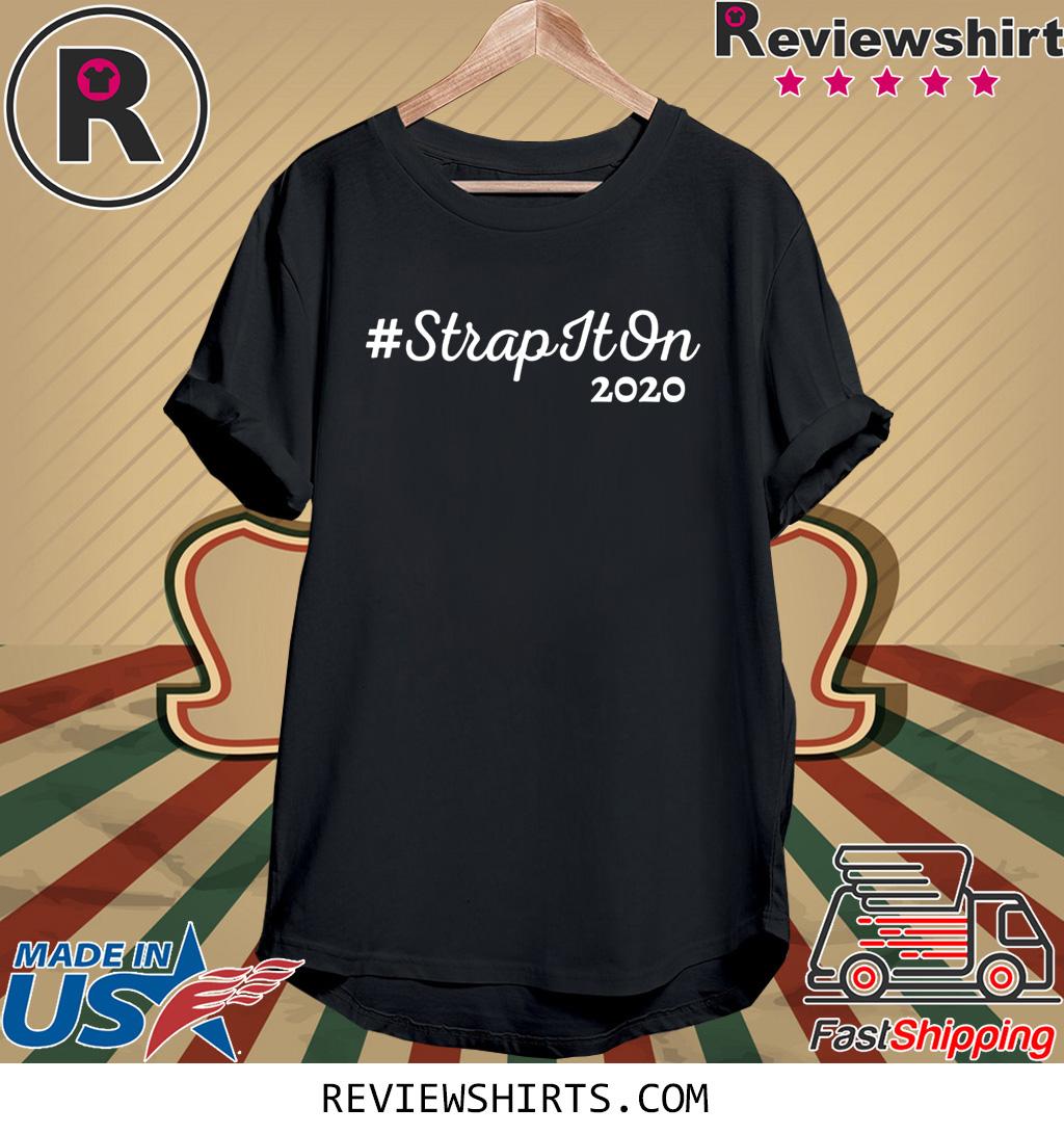 #StrapItOn 2020 Tee Shirt