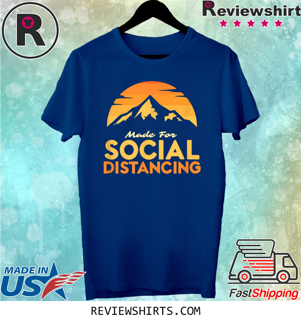 Made for Social Distancing Outdoor Camping and Hiking Classic Men/'s T Shirt Tee