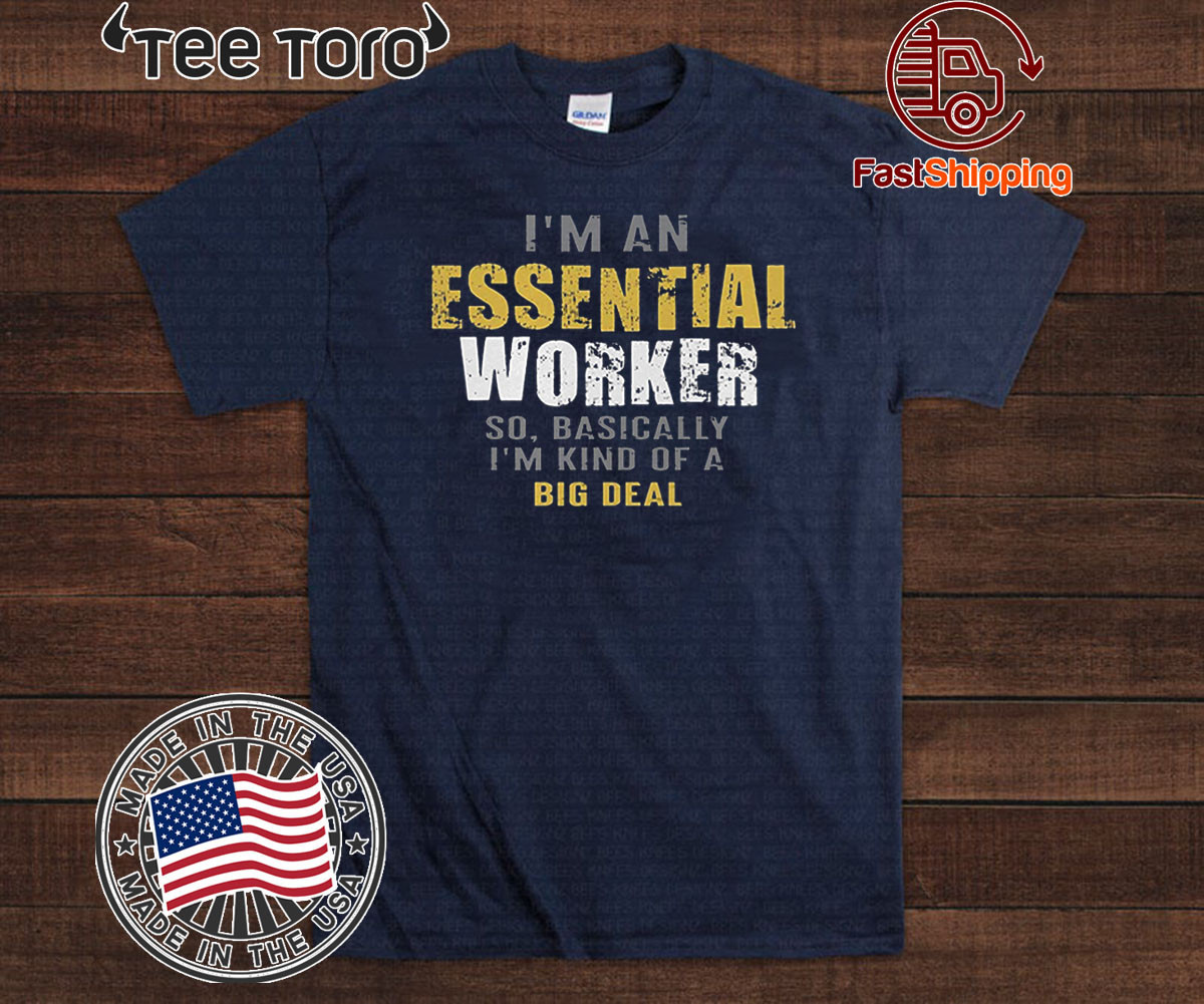 Official I'm an Essential Worker T-Shirt