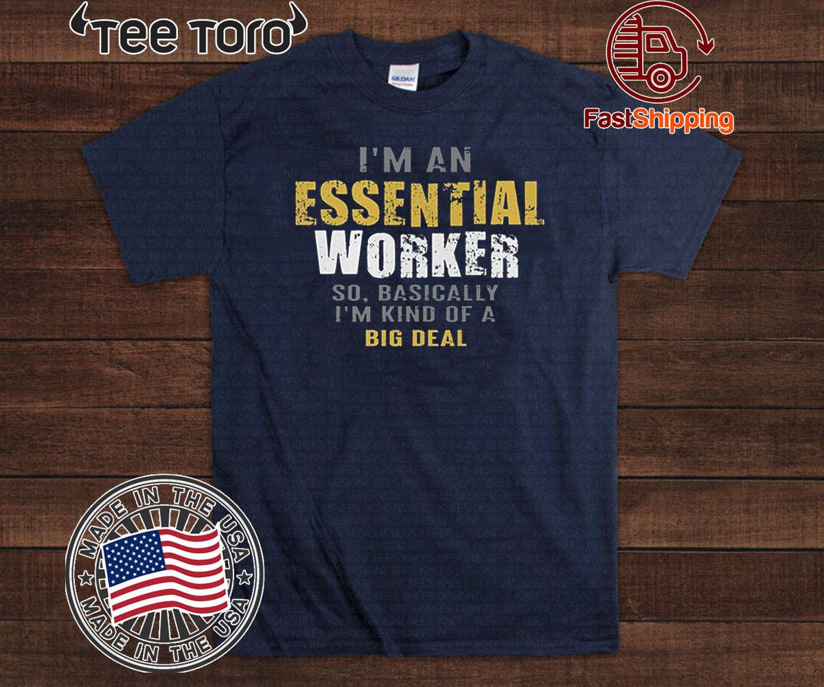 Official I'm an Essential Worker T-Shirt