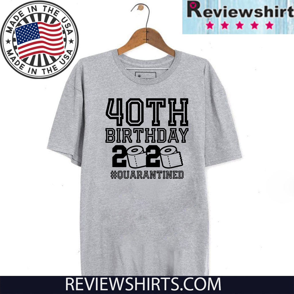 40th Birthday, Quarantine Shirt, The One Where I Was Quarantined 2020 Birthday T-Shirt