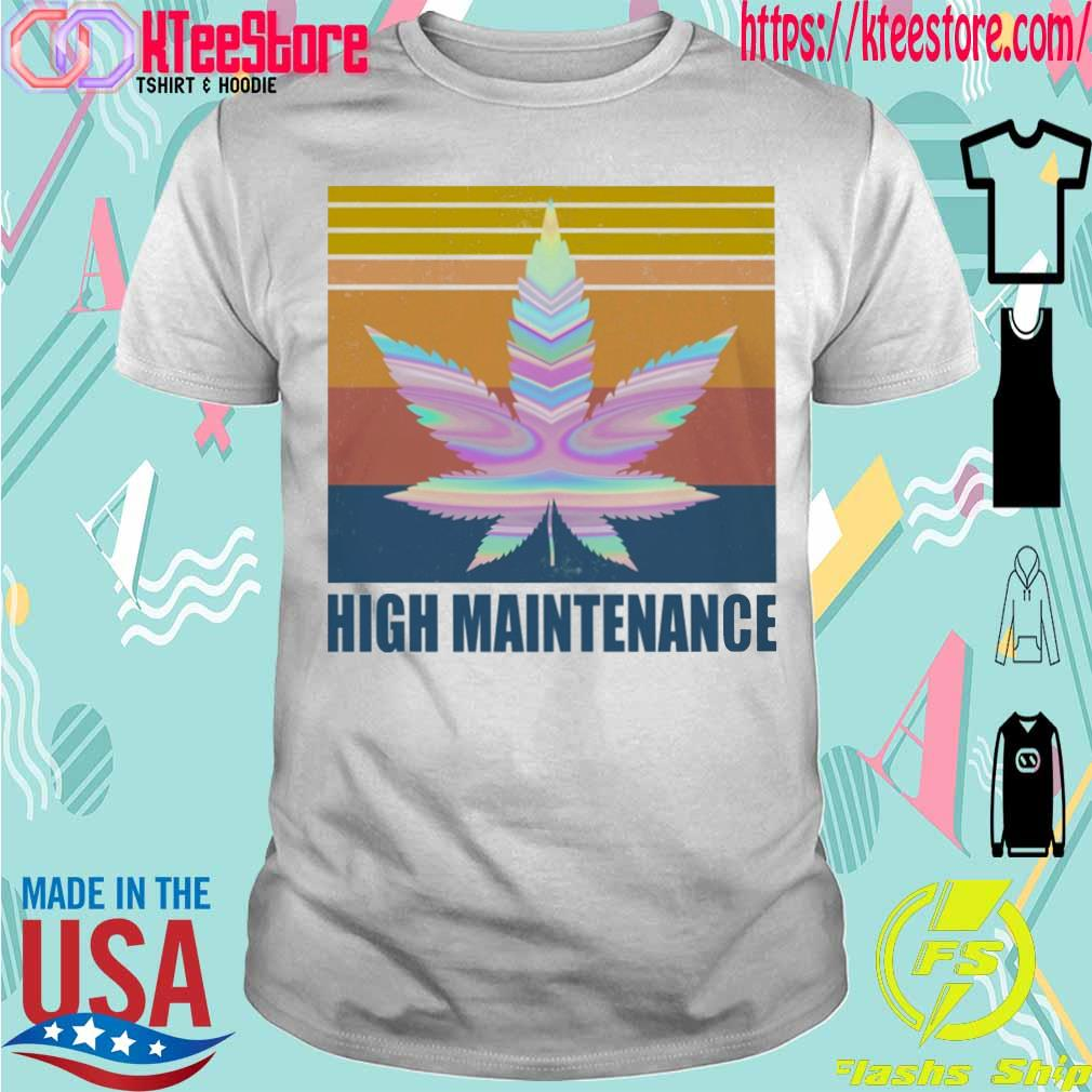 Cannabis High Maintenance vintage shirt