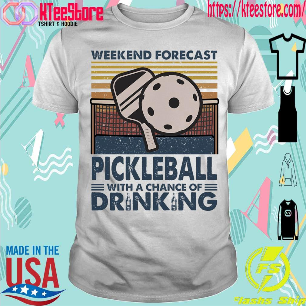 Weekend forecast Pickleball with a chance of Drinking vintage shirt