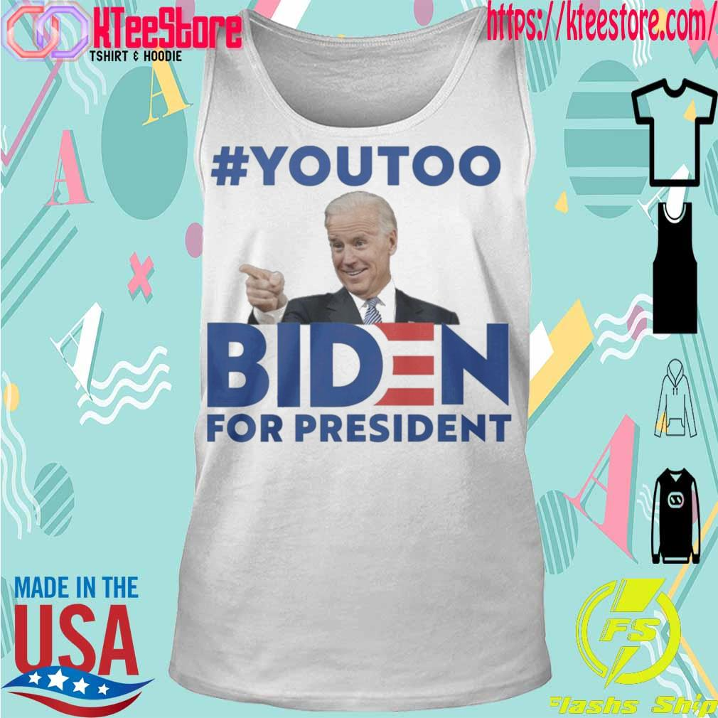 #youtoo Biden For president s Tanktop
