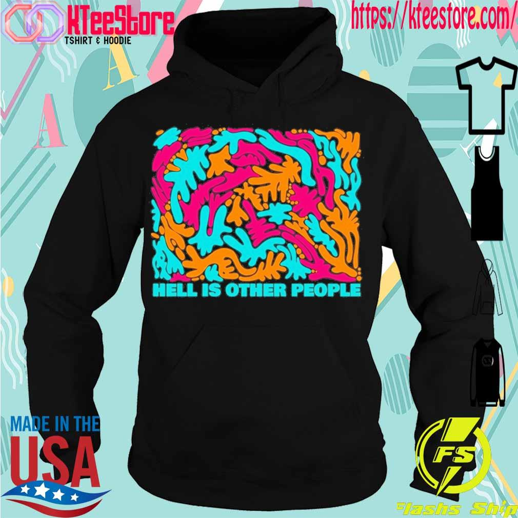Hell is other people s Hoodie