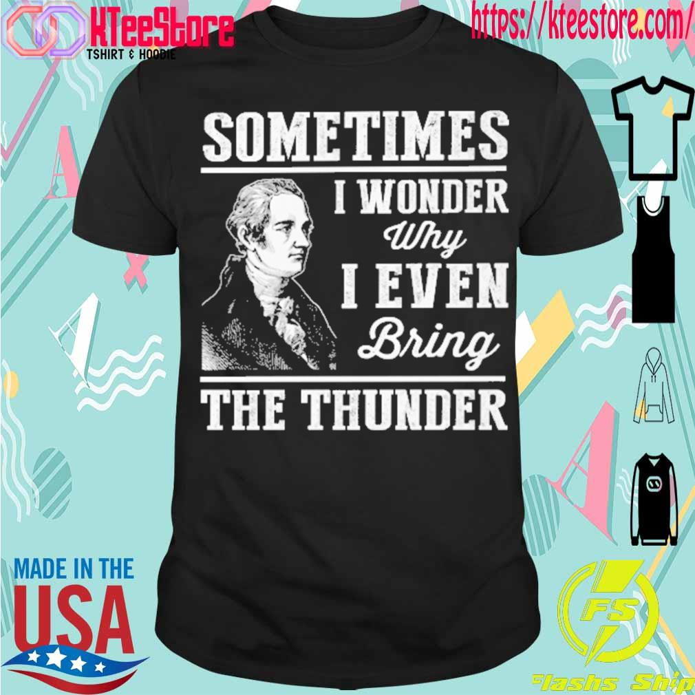 Sometimes I wonder why I even bring the thunder shirt