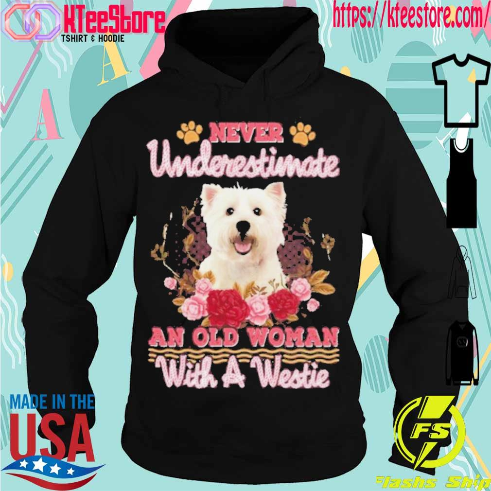 Official Never Underestimate An Old Woman With A Westie Shirt Hoodie