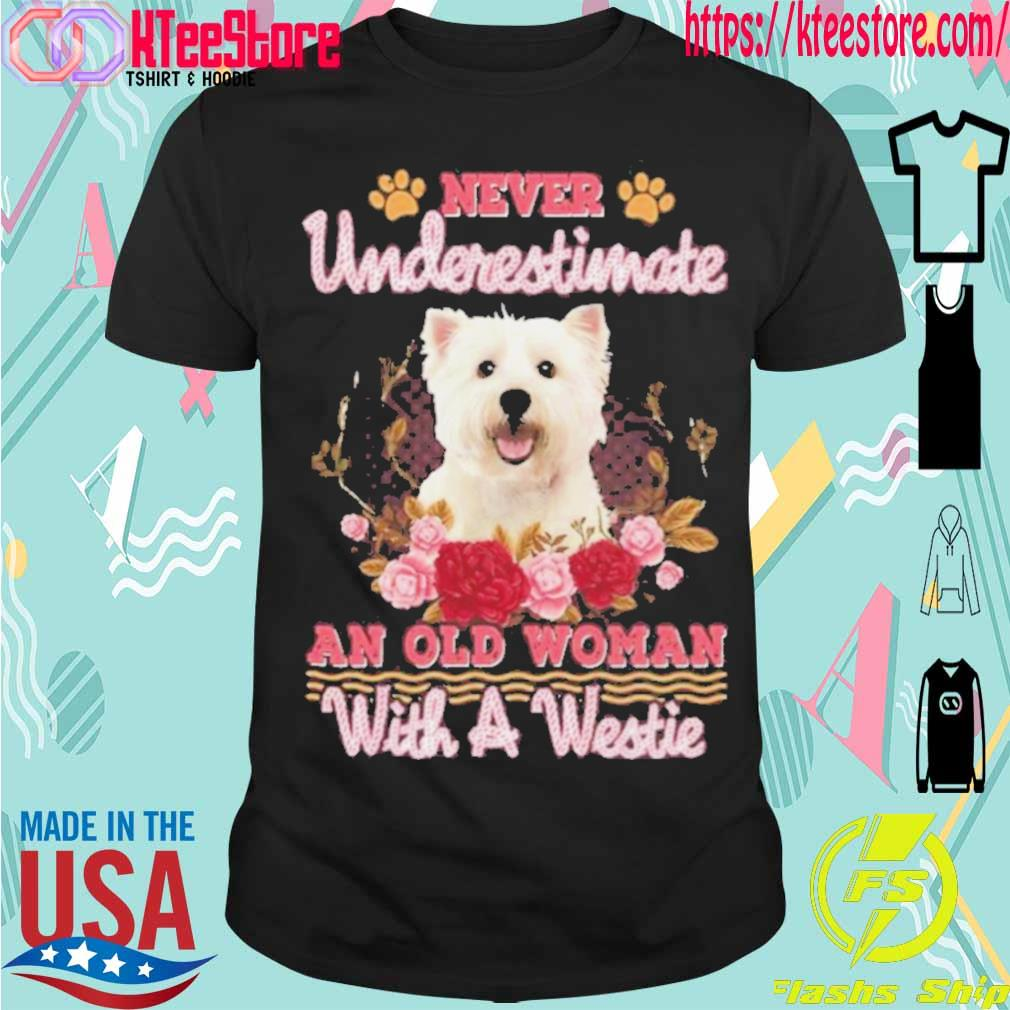 Official Never Underestimate An Old Woman With A Westie Shirt