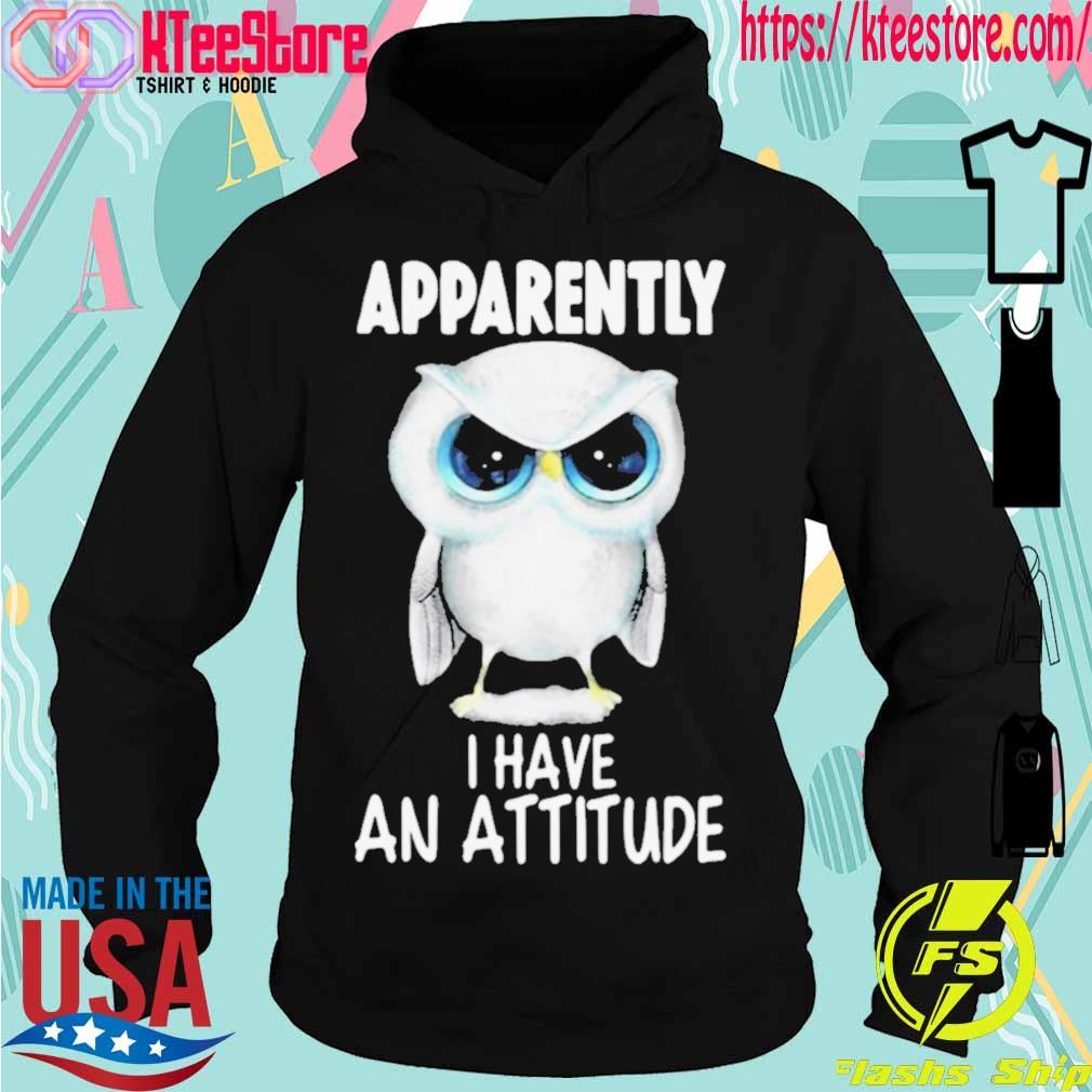 Official Owl Apparently I Have An Attitude Shirt Hoodie