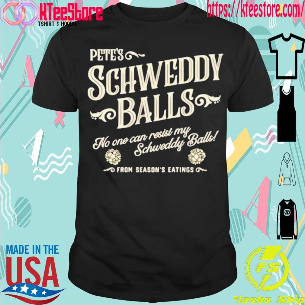 Official Pete's Schweddy Balls No One Can Resist My Schweddy Balls Shirt