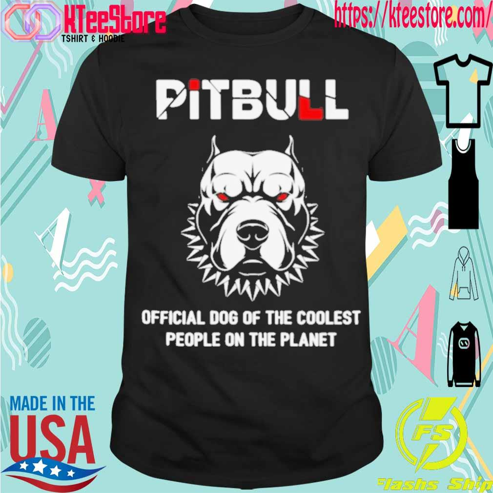 Official Pitbull Official Dog Of The Coolest People On The Planet Shirt